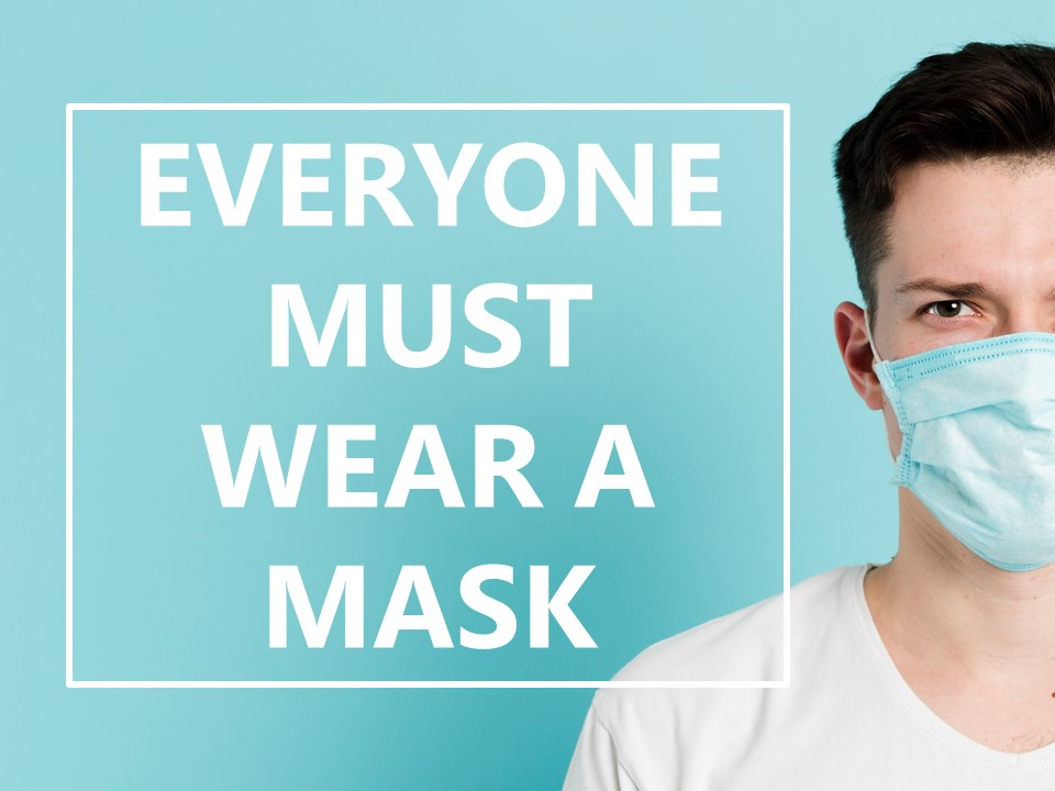 everyone must wear a mask